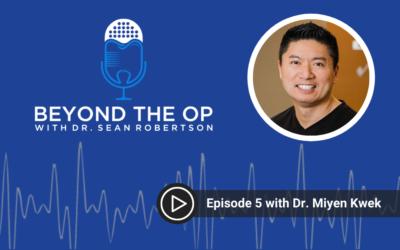 Episode 5 with Dr. Miyen Kwek