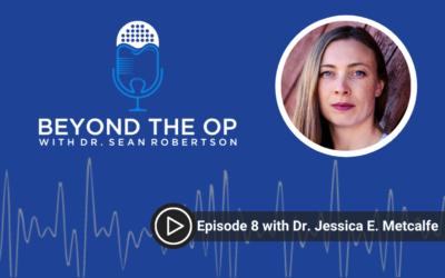 Episode 8 with Dr. Jessica E. Metcalfe